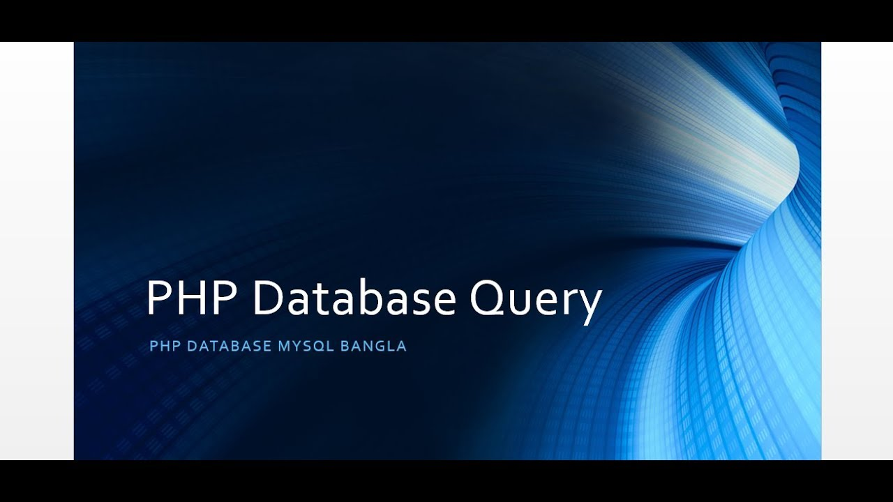 Php Database Query  | PHP | Database | Mysql | Xampp  | bangla