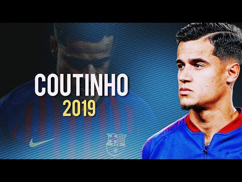 Philippe  Coutinho ► Its My Time ● Crazy Skills and Goals 2019ᴴᴰ