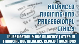 Investigation & Due Diligence | Steps In Financial Due Diligence Review | Questions | Part 7 A