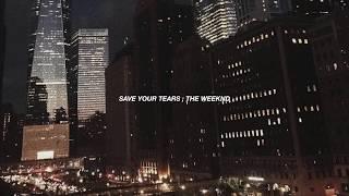 SAVE YOUR TEARS ; THE WEEKND [ slowed + lyrics ]