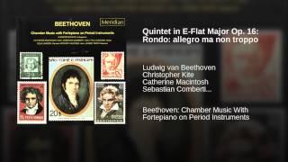 Quintet in E-Flat Major Op. 16: Rondo: allegro ma non troppo