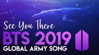 "Download 2019 Global ARMY Song ""See You There"" -Gracie Ranan ft. ARMY Official MV"