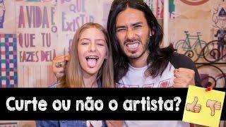 Curte ou não Curte o Artista? ft. Japinha do CPM22 || Valentina Schulz