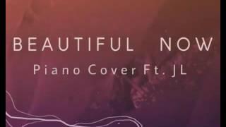 Zedd — Beatiful Now Ft. Jon Bellion (Piano Cover Ft. JL)