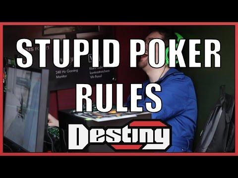 Destiny On Stupid Poker Rules
