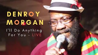 Denroy Morgan I'll Do Anything for you - Live at Sullivan Hall 2012