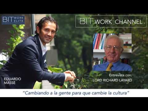 LORD RICHARD LAYARD / INTERVIEW / BIT WORK CHANNEL / EDUARDO MASSE