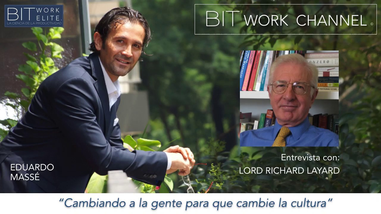 LORD RICHARD LAYARD / INTERVIEW / BIT WORK CHANNEL / EDUARDO MASSE