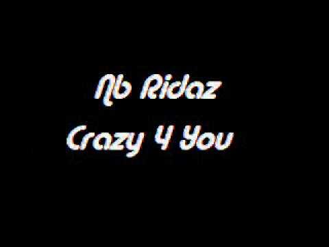 NB Ridaz - Crazy 4 You.mp4