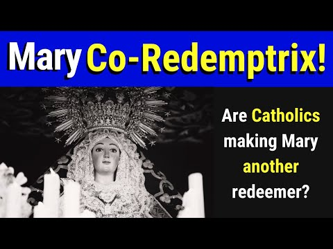 Mary CO-REDEMPTRIX!