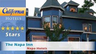 The Napa Inn, Napa Hotels - California