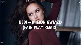 BEDI - Milion Gwiazd (FAIR PLAY REMIX) Disco Polo 2019