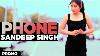 Phone Sandeep Singh - Promo [ Official Video ] 2013 - Anand Music