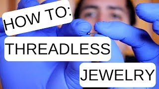 How to Remove and Install Threadless Jewelry