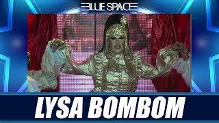 Blue Space Oficial - Lysa Bombom e  Ballet - 26.05.19