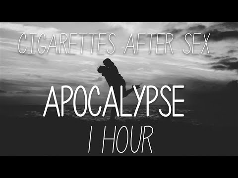 Download Apocalypse - Cigarettes After Sex   1 HOUR   LISTEN WITH HEADPHONES  