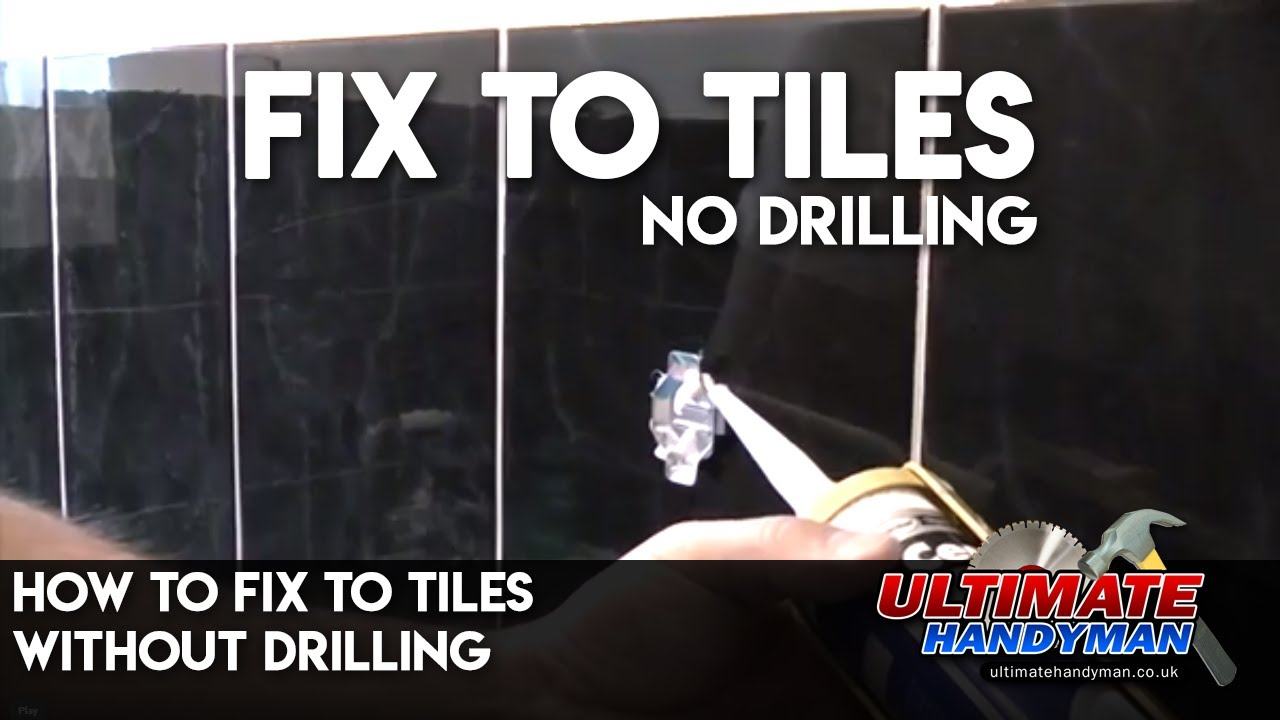 How to fix to tiles without drilling youtube dailygadgetfo Choice Image