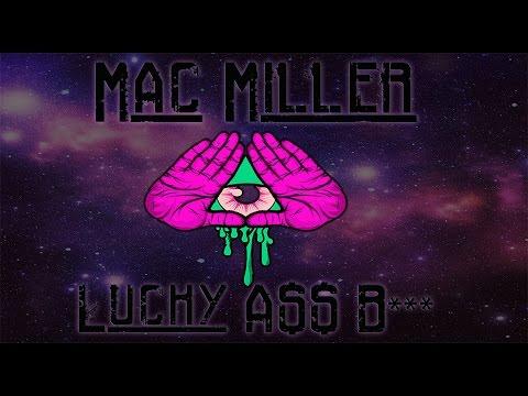 Mac Miller -Lucky Ass Bitch (Slowed)