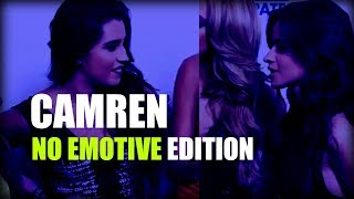 CAMREN DON'T NEED A EMOTIONAL EDITION TO LOOK REAL