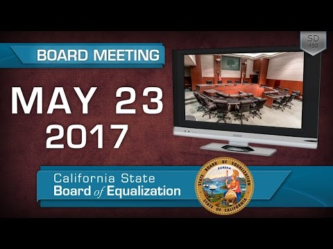 May 23, 2017 California State Board of Equalization Board Meeting