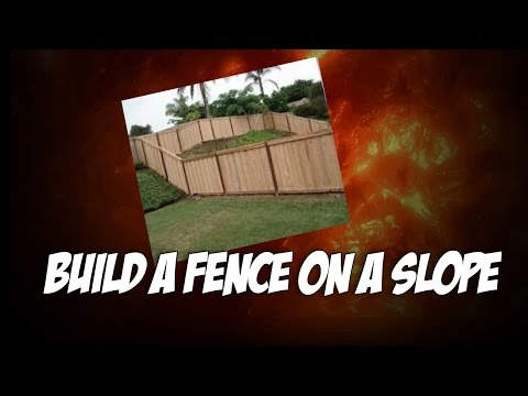 how to build a horizontal fence on a slope