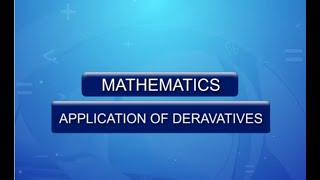JEE(Main)  Mathematics video lectures   Application of Derivatives   Tangents & Normals: Class 11th