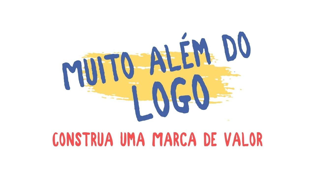 Muito Além do Logo #3 - Construa uma Marca de Valor