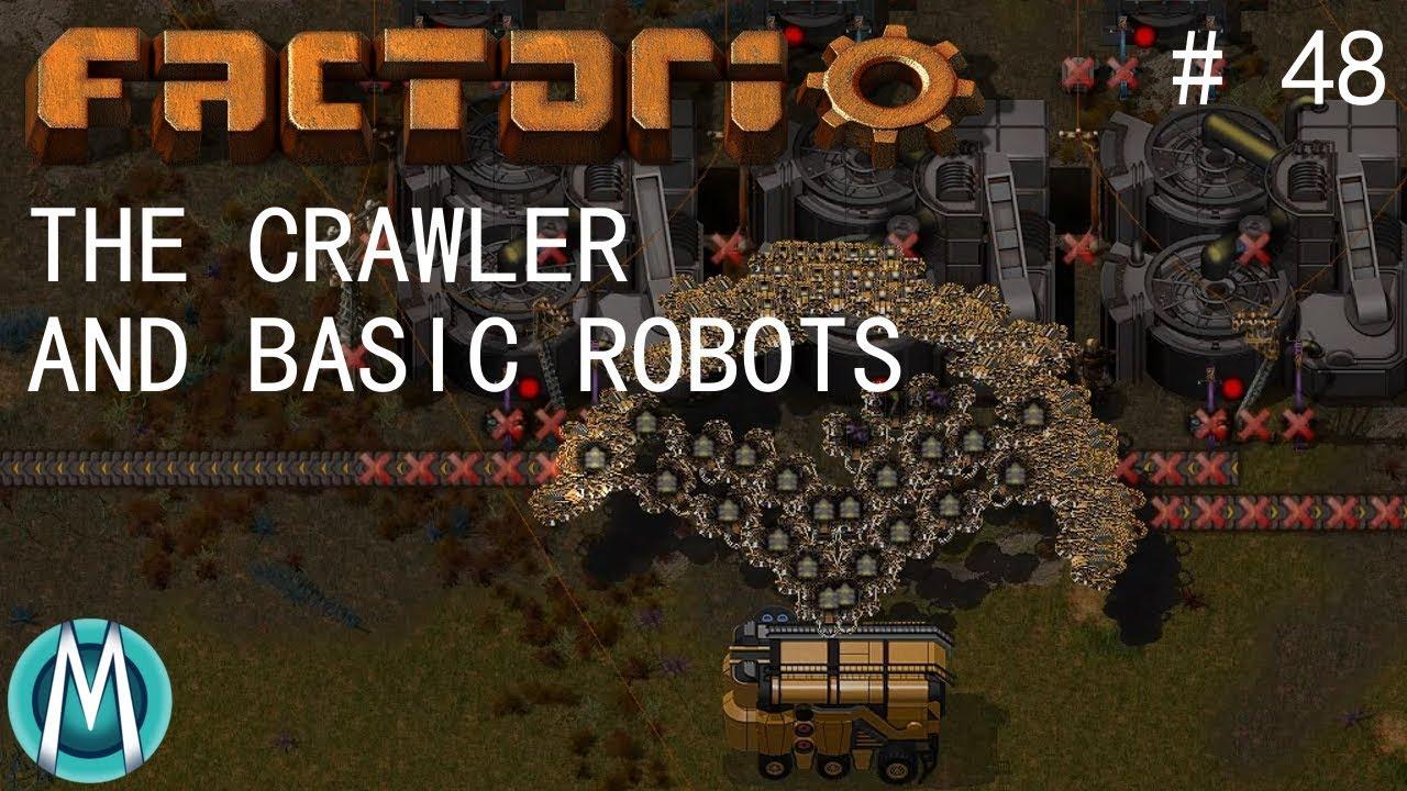 [Factorio] Angels & Bobs Ep 48: The Crawler And Basic Robots  (Tutorial/Walkthrough)