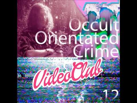 Occult Orientated Crime  Video Club Podcast 012 -  BY Legowelt