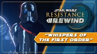 Star Wars Resistance Rewind #1.6 | Whispers of the First Order