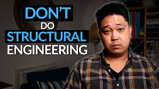 Why NOT To MaĴor In Civil Structural Engineering - The Cons