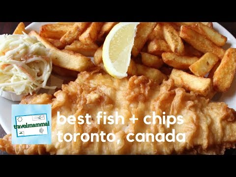 Best Fish + Chips   Toronto, Canada