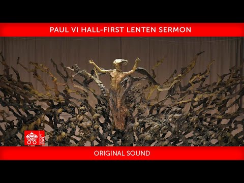 February 26 2021, First Lenten Sermon preached by Cardinal Raniero Cantalamessa