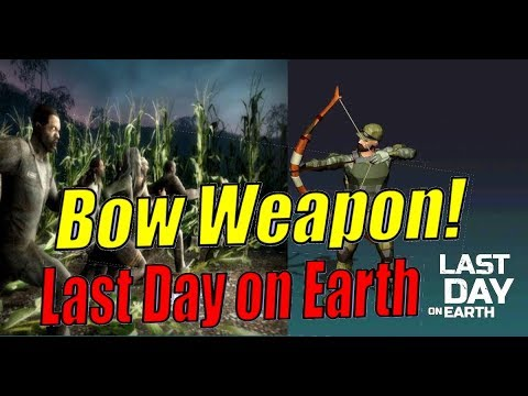 NEW Weapon In Action! BOW! Last Day on Earth! Future Update & MORE!