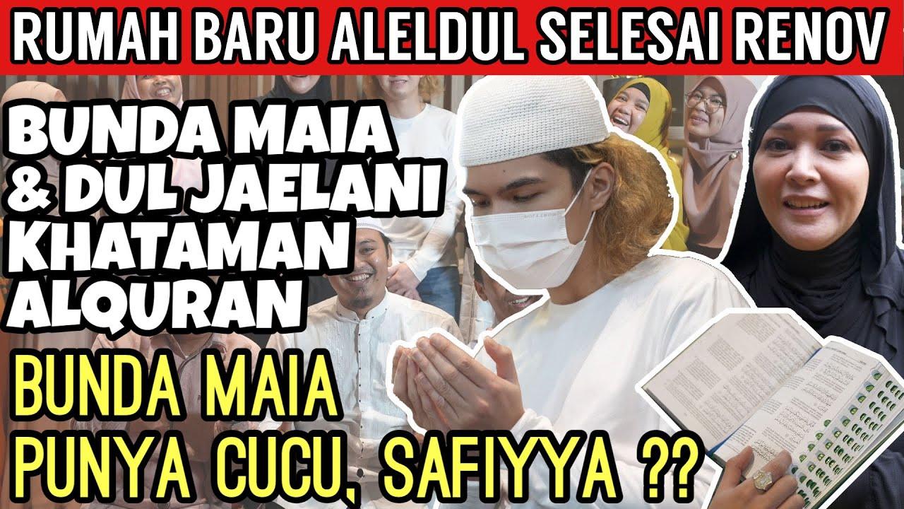 """Download RUMAH BARU SELESAI, MAIA ESTIANTY & DUL JAELANI KHATAMAN ALQURAN. BUNDA MAIA PUNYA CUCU """"SAFIYYA""""."""
