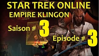 [FR] - STAR TREK ONLINE - Empire Klingon - SAISON 3 - EPISODE 3 - Destinée