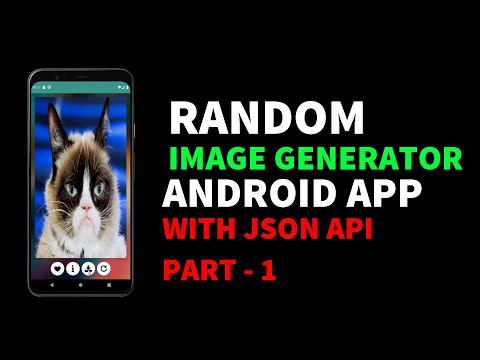 Random Image Generator Android App Using JSON API | Part - 1| Android for Beginners 2021