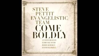03 - God of Heaven - Come Boldly - Steve Pettit Evangelistic Team