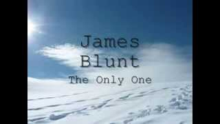James Blunt - The Only One [Lyrics]