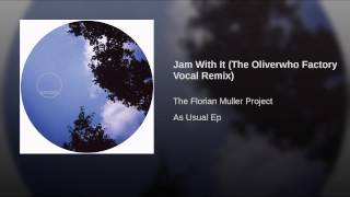 Jam With It (The Oliverwho Factory Vocal Remix)