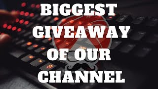 BIGGEST GIVEAWAY OF OUR CHANNEL..