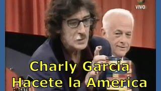 Hacete La America, Gerardo Sofovich con Charly Garcia