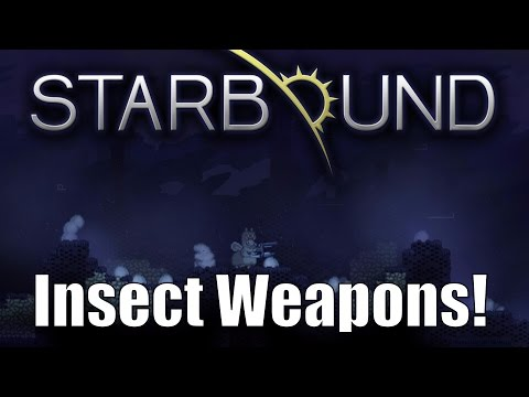 Starbound Custom Creations: Insect Weapons!