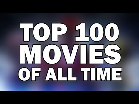 TOP 100 MOVIES OF ALL TIME