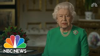 Queen Elizabeth R Eassures Britain Amid Coronavirus Pandemic: 'better Days Will Return' | Nbc News