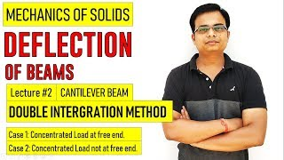 Deflection of Beams || Double Integration Method_Cantilever Beams || Lecture 2