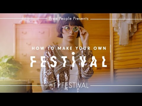 Free People Presents | How to Make Your Own Festival