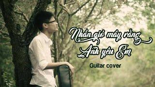 Nhắn gió mây rằng anh yêu em guitar cover