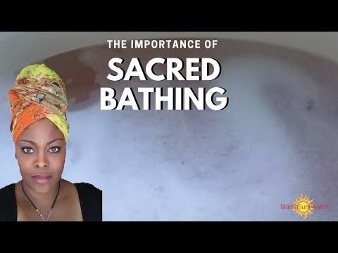 The Importance of SACRED BATHING
