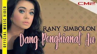 Gambar cover Rany Simbolon - Dang Penghianat Au (Official Music Video)
